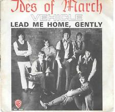 """45 TOURS / 7"""" SINGLE--THE IDES OF MARCH--VEHICLE / LEAD ME HOME GENTLY"""