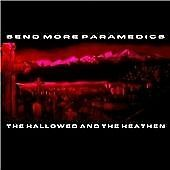 Send More Paramedics : The Hallowed And The Heathen 2004 CD