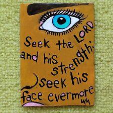 ORIGINAL ACEO Folk Art Christian Bible Scripture Seek Lord Strength Face Psalm