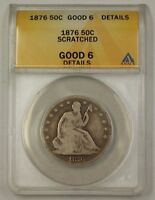 1876 Seated Liberty Silver Half Dollar 50c Coin ANACS G-6 Details Scratched