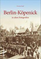 BERLIN KÖPENICK Stadt Geschichte Bildband Bilder Fotos Buch Archivbilder NEU AK