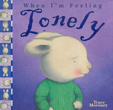WHEN I'M FEELING LONELY By Trace Moroney - BRAND NEW