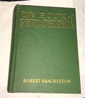 Book of Philadelphia Robert Shackleton 1923 Pennsylvania