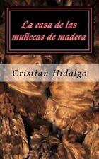 La Casa de Las Muñecas de Madera by Cristian Hidalgo (2015, Paperback)