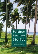 Pardner Money Stories By Deanne Heron