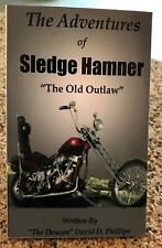 "The Adventures of Sledge Hammer ""The Old Outlaw"" - David Phillips"