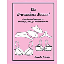 Bra-makers Manual: A Professional Approach to Bra Design, Fit and Construction