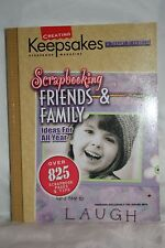 Scrapbooking Friends and Family : Ideas for All Year (2004, Paperback)