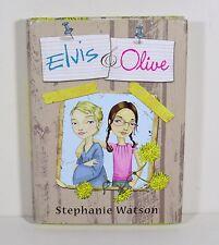 Elvis & Olive by Stephanie Watson (Hardcover)