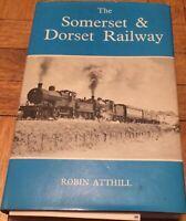 The Somerset & Dorset Railway Robin Atthill Hardback O S Nock Hardback 1980