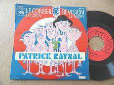 """DISQUE 45T PATRICK RAYNAL  """" LE CONSEIL DE REVISION """""""
