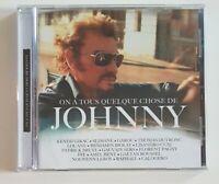 ALBUM CD NEUF ♦ JOHNNY HALLYDAY : ON A TOUS QUELQUE CHOSE DE JOHNNY