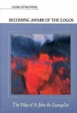Becoming Aware of the Logos: The Way of St. John the Evangelist-ExLibrary