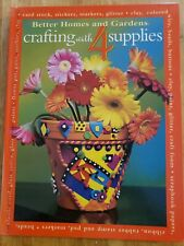 Better Homes and Gardens Crafting with 4 Supplies,  Card stock , Stickers ETC.