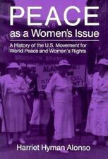 Peace and Conflict Resolution: Peace As a Women's Issue : A History of the U....