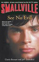 (Good)-Smallville 2: See No Evil: Smallville Young Adult Series: Book Two: See N