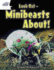 Look Out - Minibeasts About!: White Level Non-fiction by Middleton, Haydn, NEW B