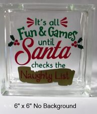 "It's all fun & games naughty list Christmas decal sticker for 8"" glass block"
