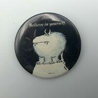 "Vintage BELIEVE IN YOURSELF 2-1/4"" Pin Pinback Adorable RPP Boynton N6"