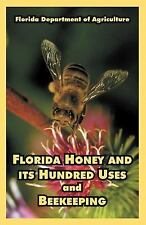 Florida Honey and its Hundred Uses and Beekeeping by Florida Department of...