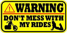 WARNING DECAL / STICKER * NEW * DON'T MESS WITH MY RIDES * MOTORCYCLE * GIRL