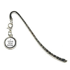 I Love You More - Metal Bookmark Page Marker with Charm