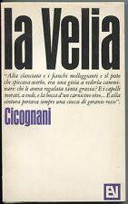 La Velia - Bruno Cicognani - Vallecchi  - 3424