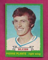 1973-74 OPC # 255 BLUES PIERRE PLANTE ROOKIE EX-MT CARD (INV# A7031)