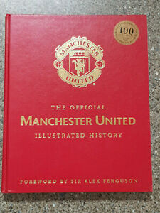 MANCHESTER UTD ILLUSTRATED HISTORY HARDBACK BOOK - AUTOGRAPHED - 256 PAGES