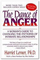 The Dance of Anger : A Woman's Guide to Changing the Patterns of Intimate...