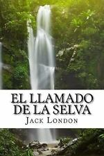 El LLamado de la Selva (Spanish) Edition by Jack London (2017, Paperback)