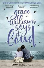 Grace Williams Says it Loud by Emma Henderson