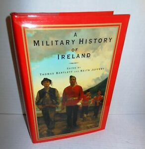 BOOK A Military History of Ireland op 1996 1st Ed Cambridge U Press Bartlett br1