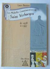LOUIS BASTIEN LES MEDAILLES COMMEMORATIVES DE SAINT VERHAEGEN de 1938 à 1997 UAE