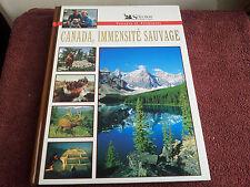 Canada Immensité Sauvage Voyages et Aventures Sélection du Readers Digest 1996
