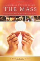 A Biblical Walk Through the Mass (Book): Understan
