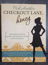 Pick Another Checkout Lane, Honey : Save Big Money and Make the Grocery Aisle...
