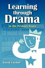 Learning Through Drama in the Primary Years by David Farmer (2011, Paperback)