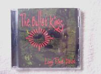 44506 The Bullet Kings Long Time Dead [NEW & SEALED] CD (2010)