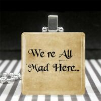 Alice in Wonderland Quote Necklace We're All Mad Here Jewelry Gift for Coworker