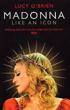 Madonna: Like an Icon, By O'Brien, Lucy,in Used but Acceptable condition