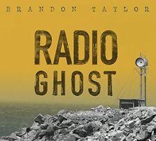 Brandon Taylor - Radio Ghost [CD]