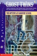 The Mystery at Hanover School (Ghost Twins No. 7)