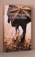 L'altra sera - Palandri - Feltrinelli - i narratori