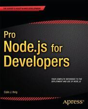 Pro Node.js for Developers by Colin J. Ihrig (2013, Paperback, New Edition)