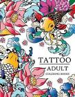 Tattoo Adult Coloring Books by Tattoo Adult Coloring Books -Paperback