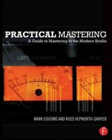 Practical Mastering : A Guide to Mastering in the Modern Studio, Paperback by...