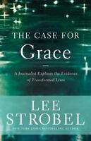 The Case for Grace: A Journalist Explores the Evidence of Transformed Lives [Cas