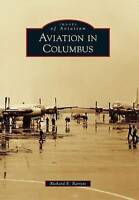 NEW Aviation in Columbus (Images of Aviation) by Richard E. Barrett