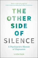 The Other Side of Silence: A Psychiatrist's Memoir of Depression (Paperb...